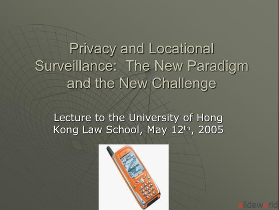 Privacy and Locational Surveillance The New Paradigm and the New