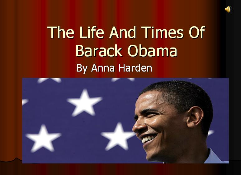 The Life And Times Of Barack Obama