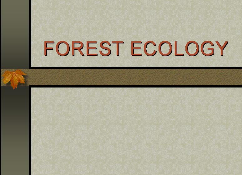 FOREST ECOLOGY 
