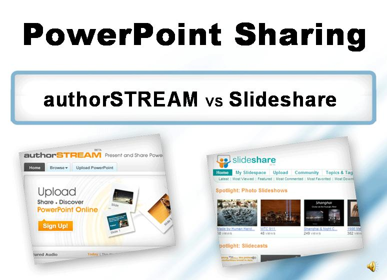 SlideShare Vs authorSTREAM