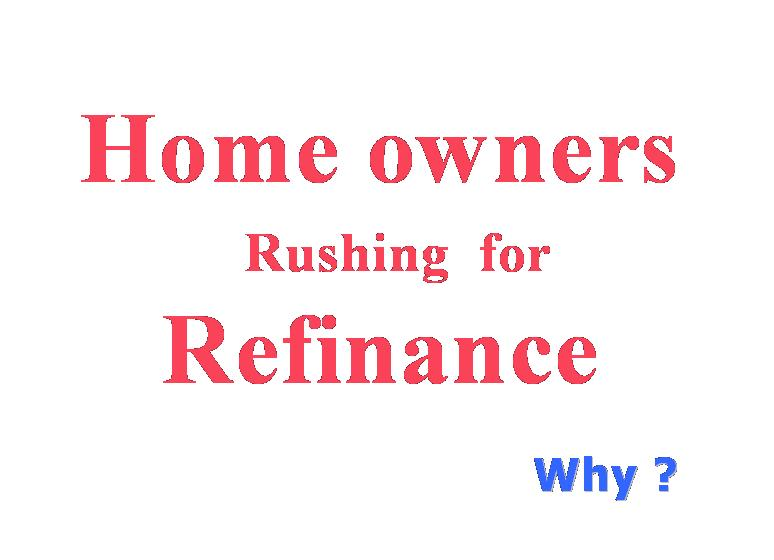 home owners are rushing foe Refinance  nymortgagedepo.com.. WHY