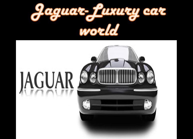 Jaguar-luxury car world