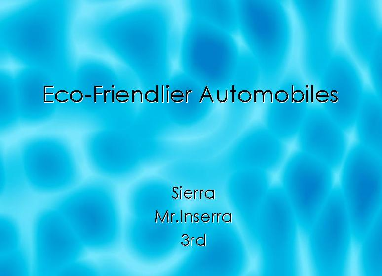 Eco friendly Sierra