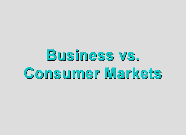 Business vs Consumer Markets
