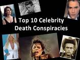 Top 10 Celebrity Death Conspiracies