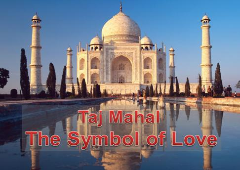 Taj Mahal-the symbol of love