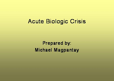 acute biological crisis