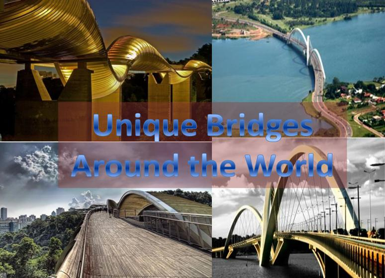 Unique Bridges of the world  Bridges  famous bridges  amazing bridges  type of bridges  different types of bridges