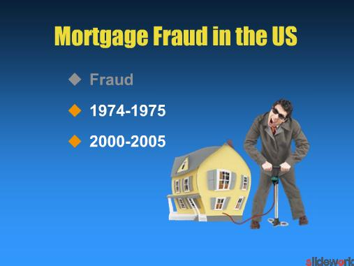 Fraud in mortgagesMortgaging interest rates and information on online mortgages 