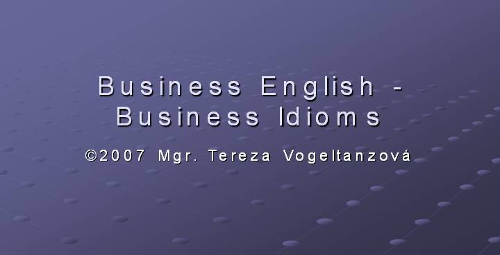 Business English - Business Idioms