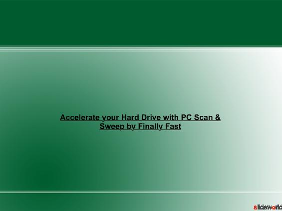 Accelerate your Hard Drive with PC Scan  Sweep by Finally Fast