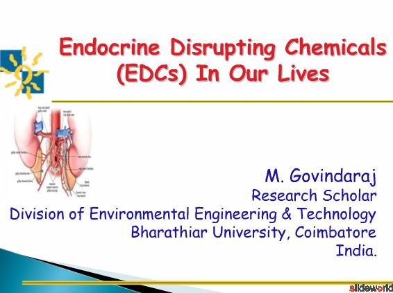 Endocrine Disrupting Chemicals (EDCs) In Our Lives