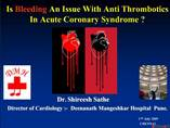 Is Bleeding An Issue With Anti Thrombotics In Acute Coronary Syndrome