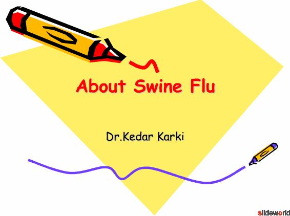 About Swine Flu