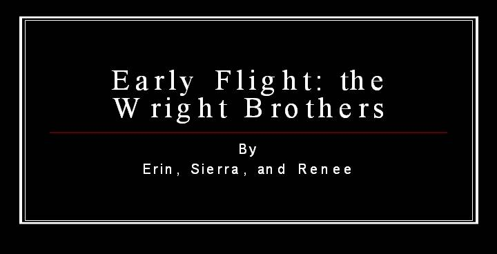 Early Flight The Wright Brothers