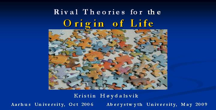 Rival Theories for the   Origin of Life  by Kristin Høydalsvik