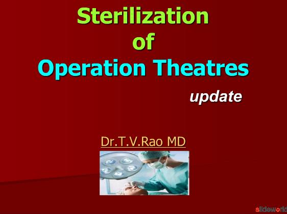 Steriilization of operation theatres 