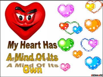 My Heart Has A Mind Of Its Own