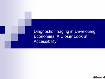 Diagnostic Imaging in Developing Economies A Closer Look at Accessibility