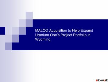 MALCO Acquisition to Help Expand Uranium Ones Project Portfolio in Wyoming
