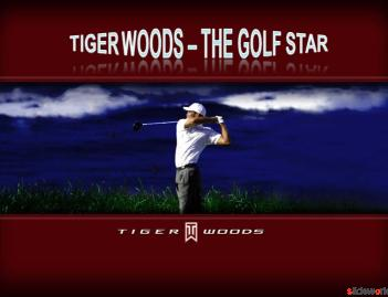Tiger Woods Powerpoint  Tiger Woods ppt