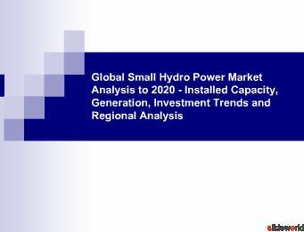 Global Small Hydro Power Market Analysis to 2020 