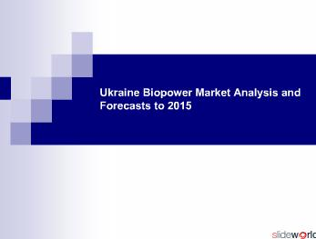 Ukraine Biopower Market Analysis and Forecasts to 2015