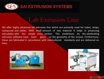 SAI Extrusion System