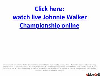 Live Johnnie Walker Championship