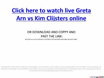 Watch live Greta Arn vs Kim Clijsters online streaming in US OPEN