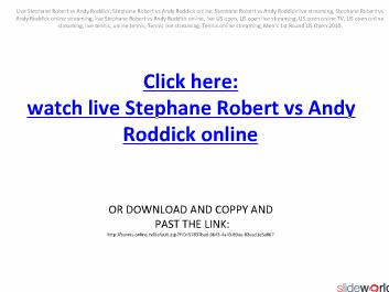 Live Stephane Robert vs Andy Roddick on online in your PC in US Open
