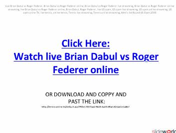 Watch live Brian Dabul vs Roger Federer on online in US OPEN