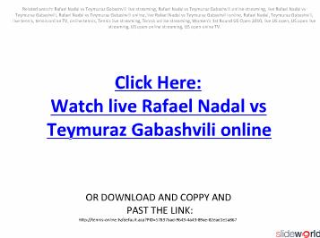 LIVE US OPEN Rafael Nadal vs Teymuraz Gabashvili live streaming online in your PC