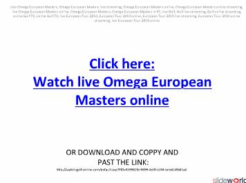 Watch here live Omega European Masters on online in European Tour