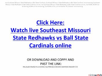Southeast Missouri State Redhawks vs Ball State Cardinals live streaming online  live NCAA College Football