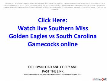 LIVE FOOTBALL ONLINE NCAAFB Watch live Southern Miss Golden Eagles vs South Carolina Gamecocks on online