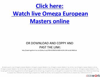 LIVE GOLF European Tour Omega European Masters live streaming online in PC