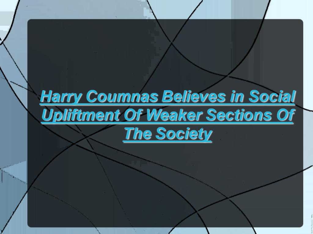 Harry Coumnas Social Upliftment Of Weaker Sections