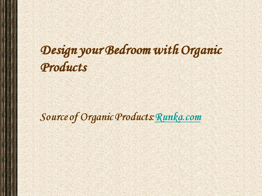 Organic Furnishing products