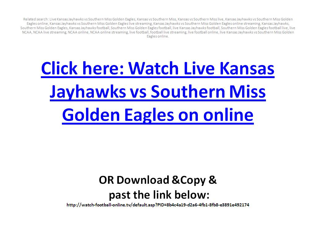 Kansas Jayhawks vs Southern Miss Golden Eagles live streaming online in NCAA