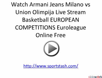 Watch Armani Jeans Milano vs Union Olimpija Live Stream Basketball EUROPEAN COMPETITIONS Euroleague Online Free 