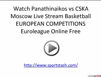 Watch Panathinaikos vs CSKA Moscow Live Stream Basketball EUROPEAN COMPETITIONS Euroleague Online Free