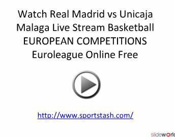 Watch Real Madrid vs Unicaja Malaga Live Stream Basketball EUROPEAN COMPETITIONS Euroleague Online Free