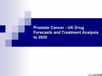 Prostate Cancer - UK Drug Forecasts and Treatment Analysis to 2020