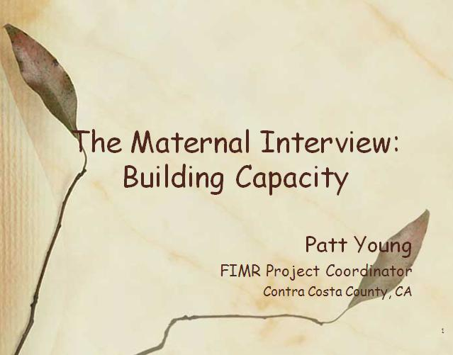 The Maternal Interview Building Capacity
