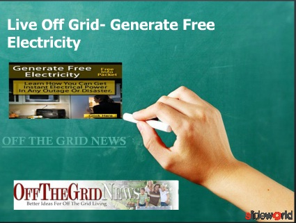Live Off Grid- Generate Free Electricity
