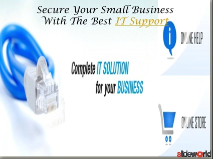 Secure Your Small Business With The Best IT Support