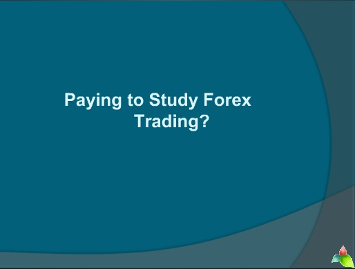 Paying to Study Forex Trading?