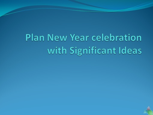 Plan New Year celebration with Significant Ideas