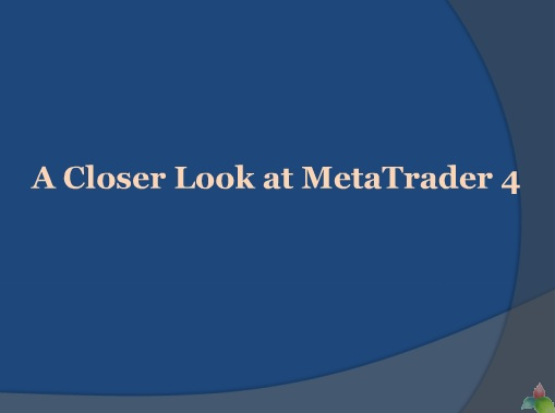 A Closer Look at MetaTrader 4 | Metatrader